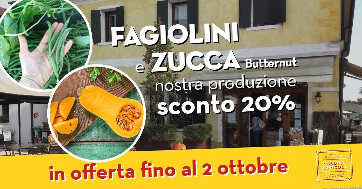 Fagiolini e Zucca Butternut nostra produzione in offerta